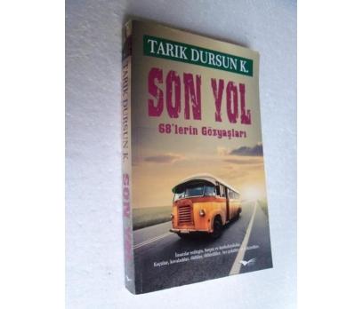 SON YOL 68'LERİN GÖZYAŞLARI Tarık Dursun K.