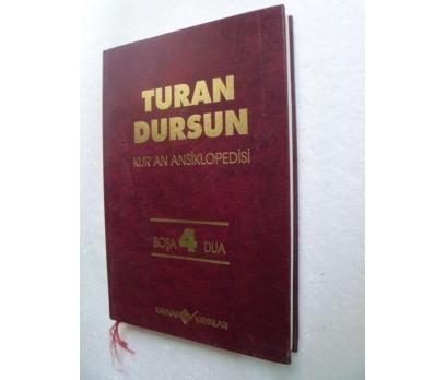 KUR'AN ANSİKLOPEDİSİ CİLT 4 BOŞA DUA Turan Dursun