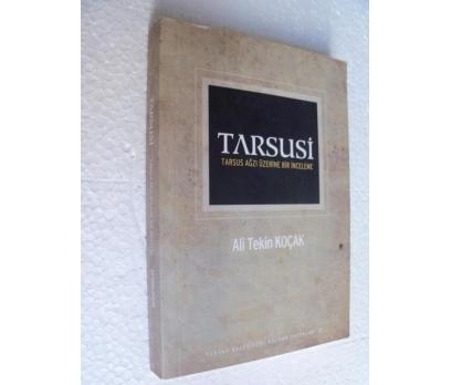 TARSUSİ TARSUS AĞZI ÜZERİNE BİR İNCELEME Ali Koçak