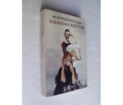 KADINDAN KENTLER Murathan Mungan