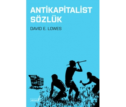 ANTİKAPİTALİST SÖZLÜK - DAVID E. LOWES