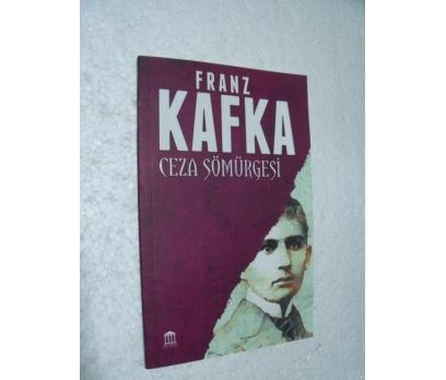 CEZA SÖMÜRGESİ Franz Kafka SIFIR
