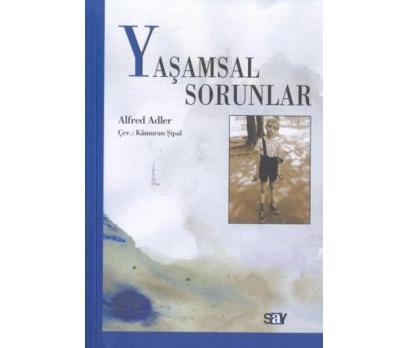 Yaşamsal Sorunlar - Yazar: Alfred Adler