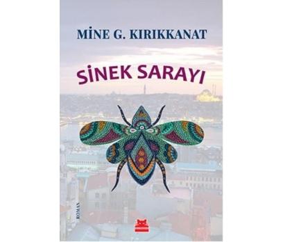 SİNEK SARAYI - MİNE G. KIRIKKANAT