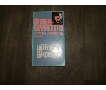 YÜKSEK ÖKÇELER ÖMER SEYFETTİN BİLGİ YAYIN- 1973