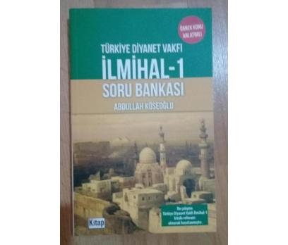İLMİHAL - 1 SORU BANKASI - ABDULLAH KÖSEOĞLU