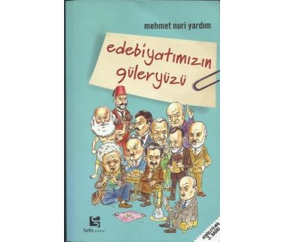 EDEBİYATIMIZIN GÜLERYÜZÜ Mehmet Nuri Yardım Selis