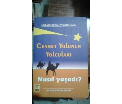 CENNET YOLUNUN YOLCULARI NASIL YAŞADI AHMET ZEKİ S