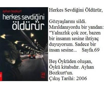 HERKES SEVDİĞİNİ ÖLDÜRÜR AYHAN BOZKURT