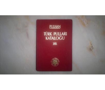 PULHAN TÜRK PULLARI KATALOĞU 12     10199011002 1