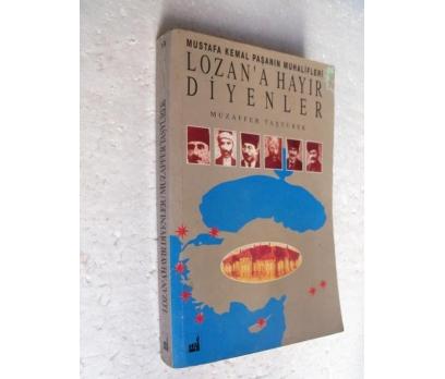 LOZAN' A HAYIR DİYENLER Muzaffer Taşyürek İMZALI