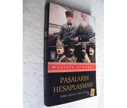 PAŞALARIN HESAPLAŞMASI Mustafa Armağan
