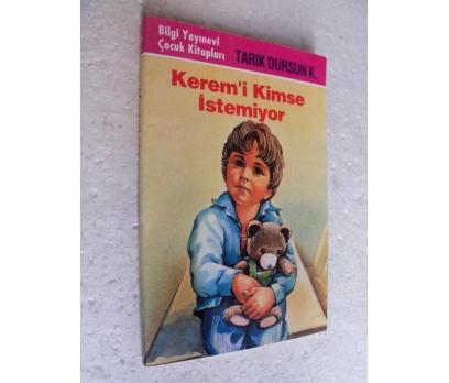KEREM'İ KİM İSTEMİYOR Tarık Dursun K 1.basım İMZAL