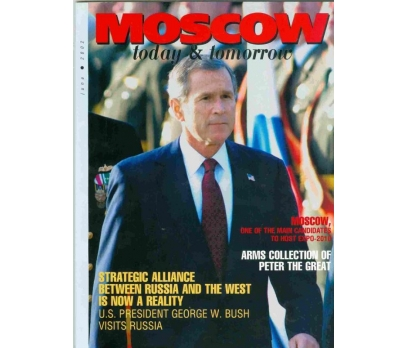 MOSCOW TODAY AND TOMORROW 2002 HAZİRAN GEORGE BUSH