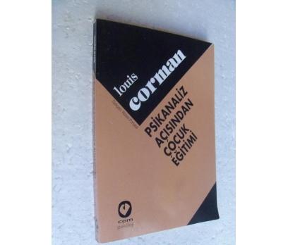 PSİKANALİZ AÇISINDAN ÇOCUK EĞİTİMİ Louis Corman
