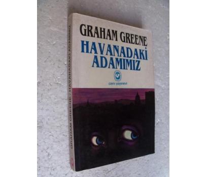 HAVANADAKİ ADAMIMIZ Graham Greene