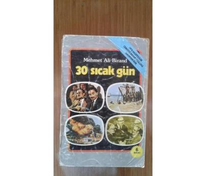 30 SICAK GÜN - KIBRIS BARIŞ HAREKATI MEHMET ALİ Bİ