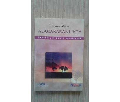 ALACAKARANLIKTA THOMAS MANN