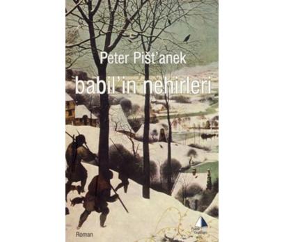 BABİL'İN NEHİRLERİ PETER PİST'ANEK
