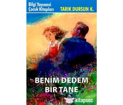 BENİM DEDEM BİR TANE TARIK DURSUN K.