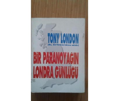 BİR PARANOYAĞIN LONDRA GÜNLÜĞÜ TONY LONDON