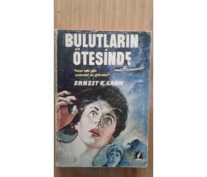 BULUTLARIN ÖTESİNDE ERNEST K. GANN