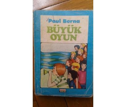 BÜYÜK OYUN PAUL BERNA