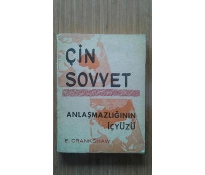 ÇİN SOVYET ANLAŞMAZLIĞININ İÇYÜZÜ E.CRANKSHAW