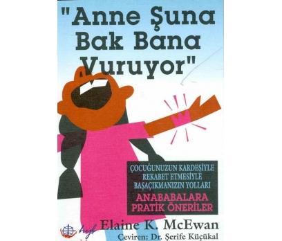 ELAINE K. MCEWAN ANNE ŞUNA BAK BUNA VURUYOR