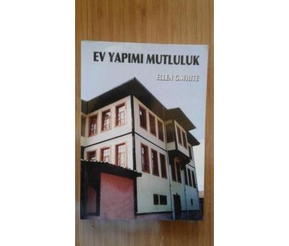 EV YAPIMI MUTLULUK ELLEN G. WHITE