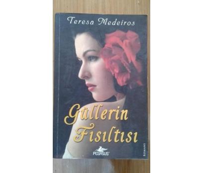 GÜLLERİN FISILTISI TERESA MEDEIROS