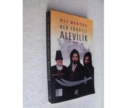 HER YÖNÜYLE ALEVİLİK Ali Bektaş İMZALI