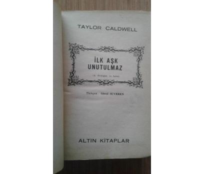 İLK AŞK UNUTULMAZ TAYLOR CALDWELL