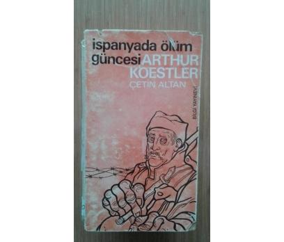 İSPANYA'DA ÖLÜM GÜNCESİ ARTHUR KOESTLER
