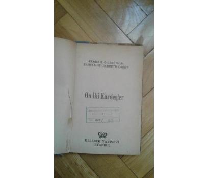ON İKİ KARDEŞLER FRANK G. GILBRETH JR ERNESTİNE