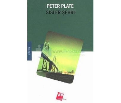 SİSLER ŞEHRİ PETER PLATE