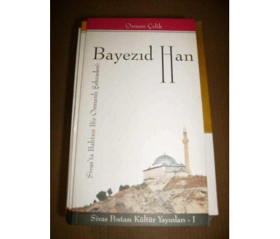 Sivas'ta Bahtsız Bir Osmanlı Şehzadesi BEYAZIT HAN 1