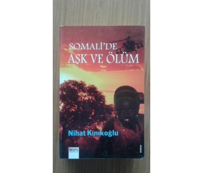SOMALİ'DE AŞK VE ÖLÜM NİHAT KINIKOĞLU