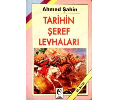 TARİHİN ŞEREF LEVHALARI AHMED ŞAHİN