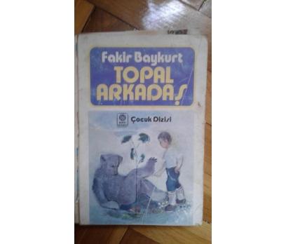 TOPAL ARKADAŞ FAKİR BAYKURT