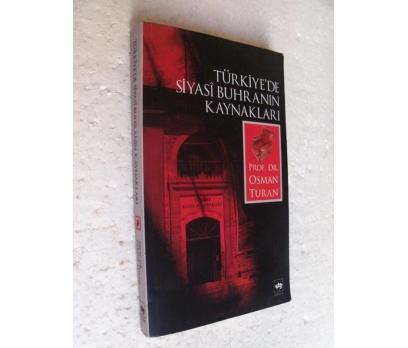 TÜRKİYE'DE SİYASİ BUHRANLARIN KAYNAKLARI Osman Tur