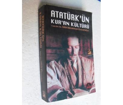 ATATÜRK'ÜN KUR'AN KÜLTÜRÜ Abdurrahman Kasapoğlu
