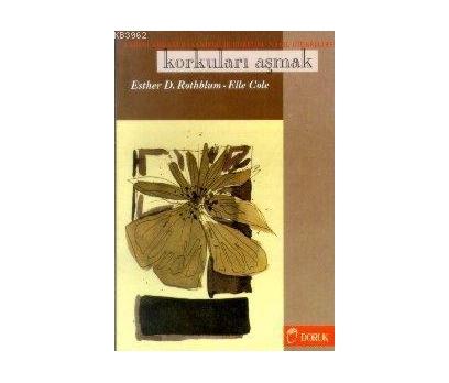 KORKULARI AŞMAK ESTHER D.ROTHBLUM-ELLE COLE