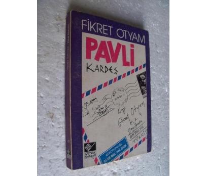 PAVLİ KARDEŞ Fikret Otyam KAYNAK Y. 1.basım