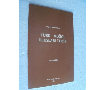 TÜRK MOĞOL ULUSLARI TARİHİ Wilhelm Barthold