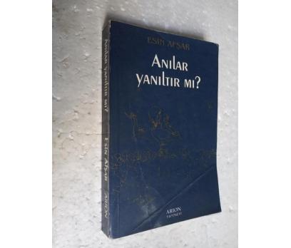 ANILAR YANILTIR MI Esin Afşar İMZALI - 1.basım