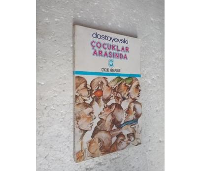 ÇOCUKLAR ARASINDA Dostoyevski Cem Çocuk Kitaplar 1