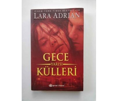 GECE YARISI KÜLLERİ - LARA ADRIAN 1. BASKI