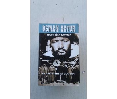 Osman Batur ve Asrın İbretli Olayları Yusuf Ziya A