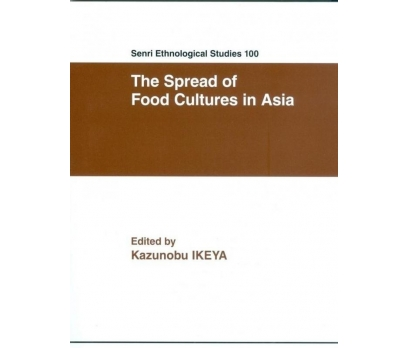 SENRI ETHNOLOGICAL STUDIES 100 THE SPREAD OF FOOD
